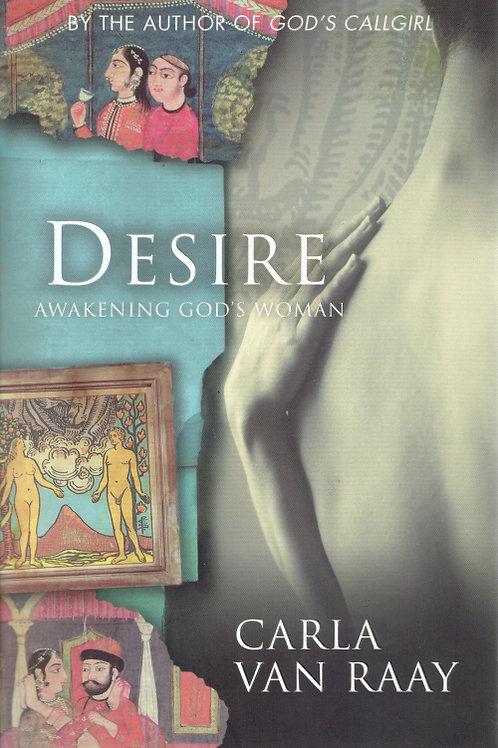 DESIRE: AWAKENING GOD'S WOMAN by Carlo van Raay