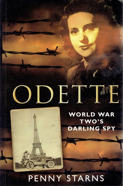 ODETTE: WORLD WAR TWO'S DARLING SPY by Penny Starns