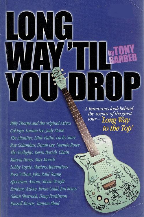 LONG WAY 'TILL YOU DROP by Tony Barber