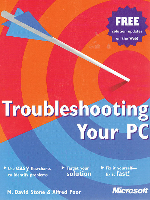 TROUBLESHOOTING YOUR PC by David Stone & Alfred Poor