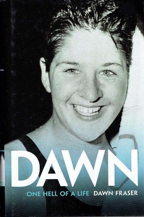DAWN: ONE HELL OF A LIFE by Dawn Fraser