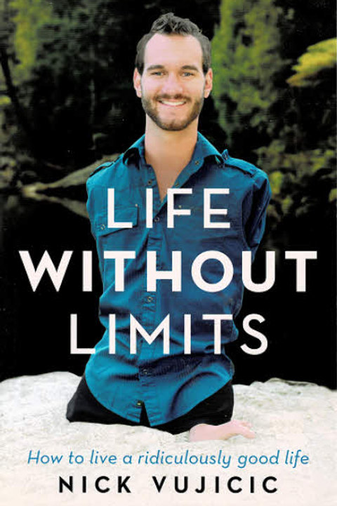 LIFE WITHOUT LIMITS - A RIDICULOUSLY GOOD LIFE