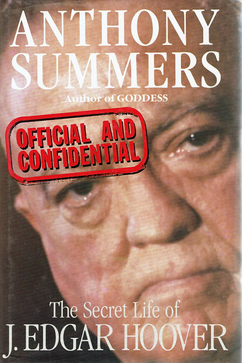OFFICIAL AND CONFIDENTIAL: THE SECRET LIFE OF J. EDGAR HOOVER by Anthony Summers