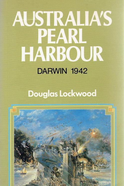 AUSTRALIA'S PEARL HARBOUR: DARWIN 1942 by Douglas Lockwood