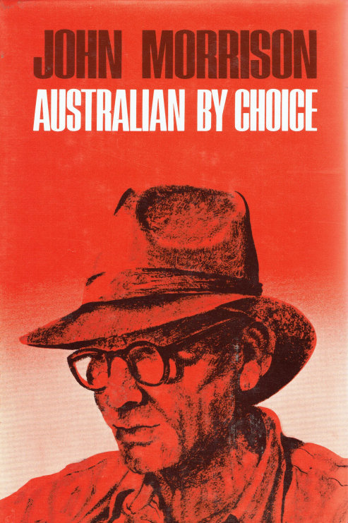 AUSTRALIAN BY CHOICE by John Morrison