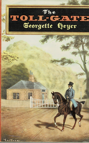 THE TOLL - GATE by Georgette Heyer