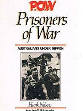 P.O.W. Prisoners of War Australians under Nippon Hank Nelson, ABC Radio series
