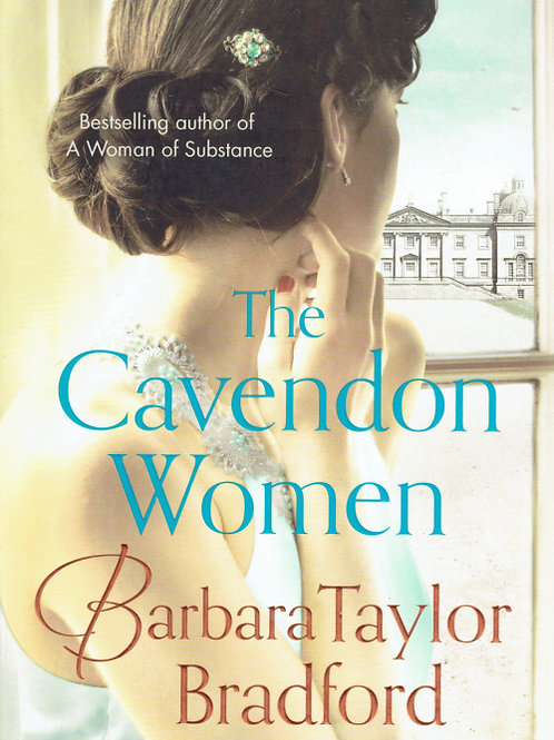 THE CAVENDON WOMEN by Bradford Barbara Taylor