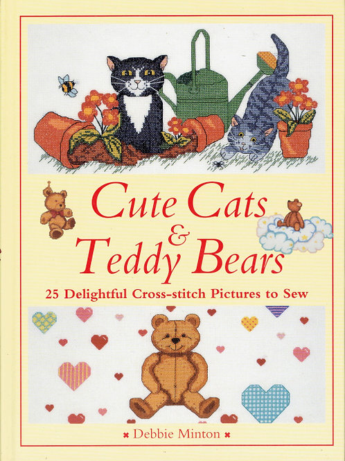 CUTE CATS AND TEDDY BEARS: 25 DELIGHTFUL CROSS-STITCH PICTURES TO SEW by Debbie