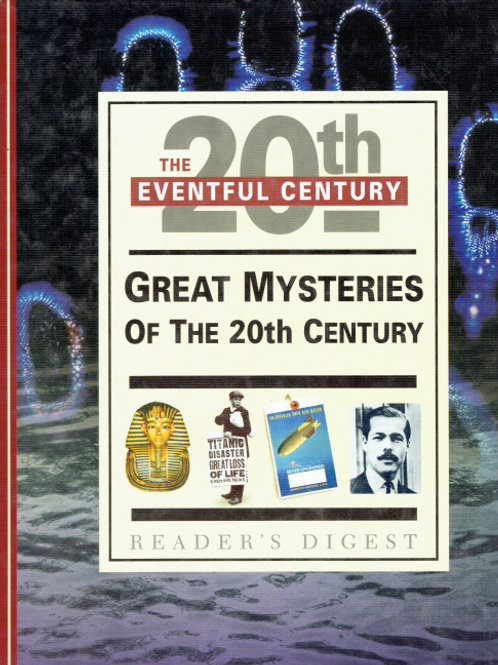 20th THE EVENTFUL CENTURY - GREAT MYSTERIES OF THE 20th CENTURY by Reader's Dige