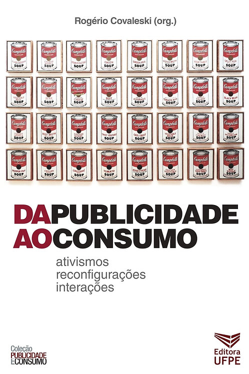 Da Publicidade ao Consumo: ativismos, reconfigurações, interações