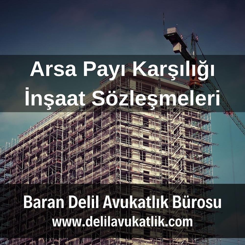 arsa payı karşılığı inşaat sözleşmesi kat karşılığı inşaat sözleşmeleri