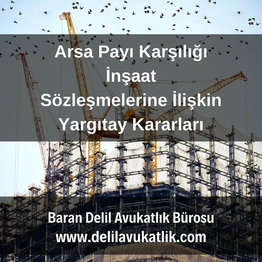 arsa payı karşılığı inşaat yargıtay emsal karar