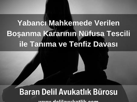 Yabancı Ülkede Verilen Boşanma Kararının Tescili, Tanıma ve Tenfiz Davası