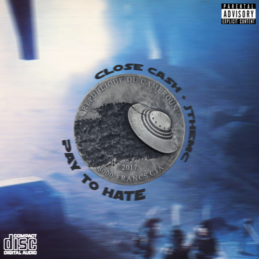 Close Cash & JtheMC - Pay To Hate (Single)
