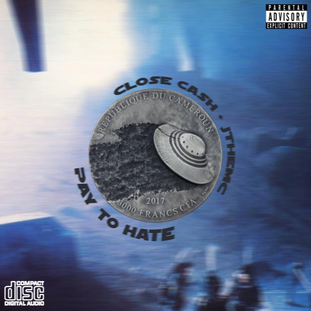 Close Cash & JtheMC - Pay To Hate (Single)