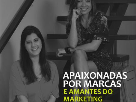 APAIXONADAS POR MARCAS E AMANTES DO MARKETING