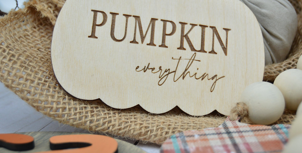 Pumpkin Everything Sign