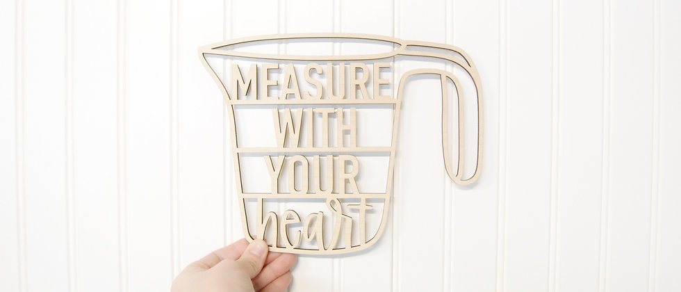 Measure With Your Heart