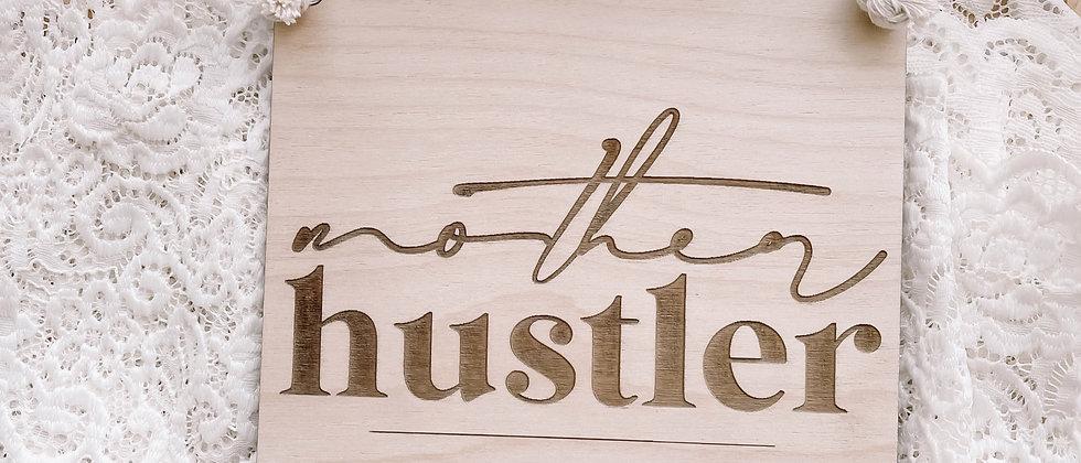 Mother Hustler Banner Sign