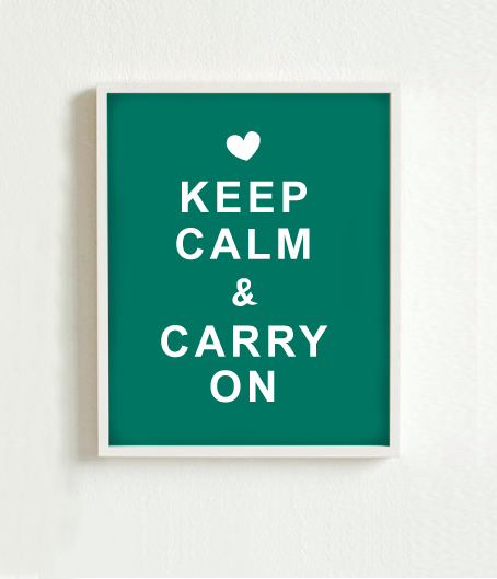 Keep Calm & Be Creative