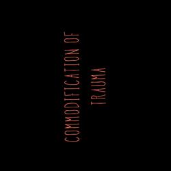commodification of trauma