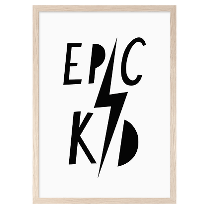 Epic Kid A3 Print