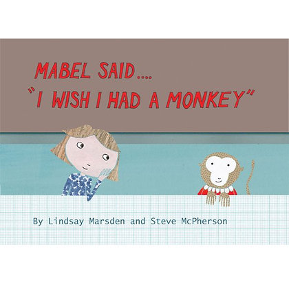 "Mabel Said... ""I Wish I Had A Monkey"" Book"