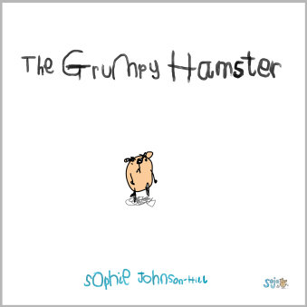 The Grumpy Hamster Illustrated Book