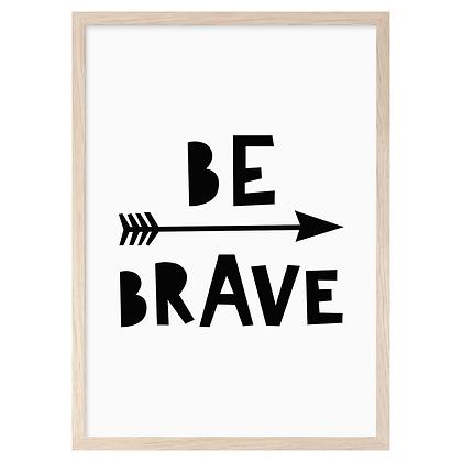 Be Brave A3 Print