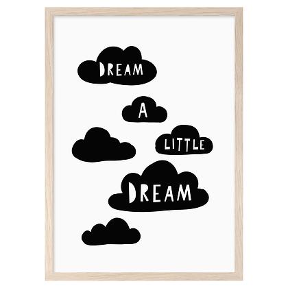 Dream A Little Dream A3 Print