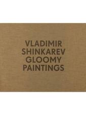 Vladimir Shinkarev – Gloomy Paintings