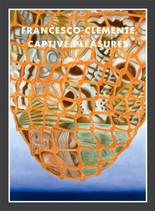 Francesco Clemente – Captive Pleasures