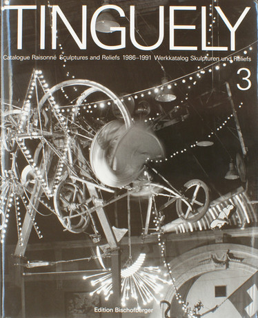 Jean Tinguely – Catalogue raisonné, volume 2, sculptures and reliefs 1986-1991