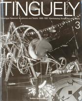 Jean Tinguely – Catalogue raisonné, volume 2, sculptures and reliefs 1986-1991