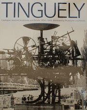 Jean Tinguely – Catalogue raisonné, volume 1, sculptures and reliefs 1954-1968
