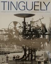 Jean Tinguely – Catalogue raisonné, volume 1, sculptures and reliefs 1954-1968