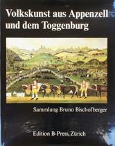 Volkskunst aus dem Appenzell und Toggenburg – Sammlung Bruno Bischofberger