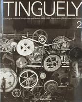 Jean Tinguely – Catalogue raisonné, volume 2, sculptures and reliefs 1969-1985
