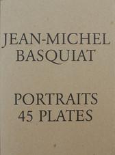 Jean-Michel Basquiat – Portraits, 45 Plates