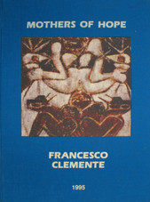 Francesco Clemente – Mothers of Hope