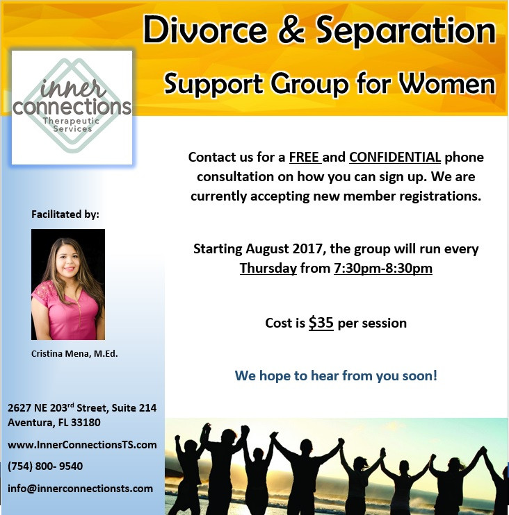 Divorce and separation support group for women. Starting in August 2017, the group will run every Thursday from 7:30pm-8:30pm. Call us for more details (754) 800-9540. Facilitated by Cristina Mena, M.Ed.