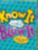 know it or blow it.jpg