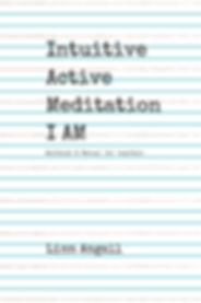 Intuitive Active Meditation I AM Workboo