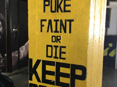 """""""Unless you puke, faint or die keep going..."""""""