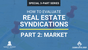 Real Estate Syndications: How to Evaluate Markets (Part 2)
