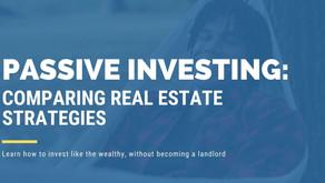 Passive Investing: Comparing Real Estate Strategies