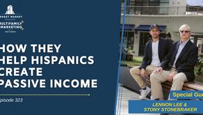 How They Help Hispanics Create Passive Income with Lennon Lee and Stony Stonebraker