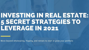 Investing in Real Estate: 5 Secret Strategies to Get Started in 2021