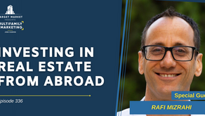 Investing in Real Estate from Abroad with Rafi Mizrah